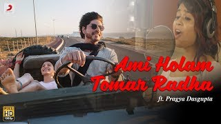 Download Ami Holam Tomar Radha – Anushka Sharma   Shah Rukh Khan  Pritam   Bengali   Pragya Dasgupta Video