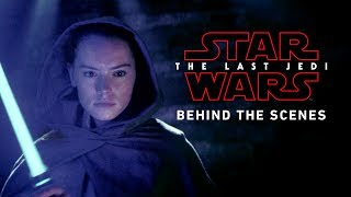 Download Star Wars: The Last Jedi Behind The Scenes Video