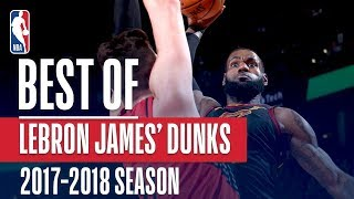 Download LeBron James' Best Slams & Jams From The 2017-18 Season Video