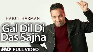 Download Harjeet Harman : ″Gal Dil Di Das Sajna″ Full Video Song | Hoor | Hit Punjabi Song Video