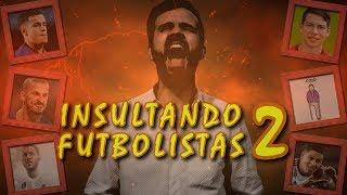 Download INSULTANDO FUTBOLISTAS II Video