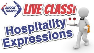 Download Live Class: Hospitality Expressions | Learn Australian English Video