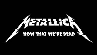 Download Metallica - Now That We're Dead (Eb Tuning) Video