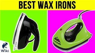 Download 10 Best Wax Irons 2018 Video