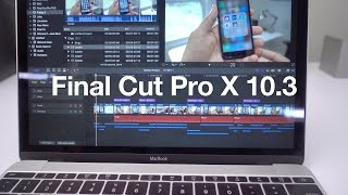 Download Final Cut Pro X 10.3: a look at 10 new features Video