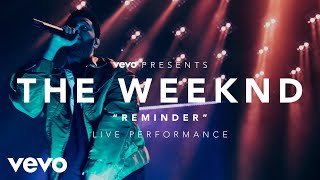 Download The Weeknd - Reminder (Vevo Presents) Video