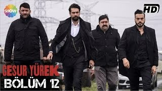 Download Cesur Yürek 12.Bölüm ᴴᴰ Video