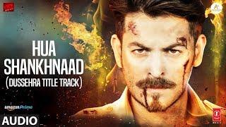 Download Hua Shankhnaad (Dussehra Title Track) Full Audio | Neil Nitin Mukesh, Tina Desai | Kailash Kher Video