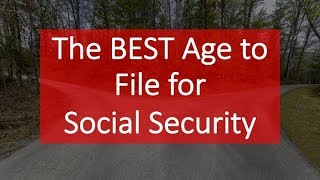 Download The BEST Age to File for Social Security Video