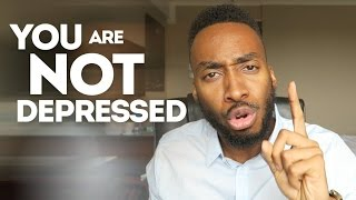 Download YOU ARE NOT DEPRESSED, STOP IT! Video