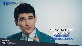 Download Odilbek Abdullayev - Uylanmasam bo'lmiydi | Одилбек Абдуллаев - Уйланмасам булмийди Video