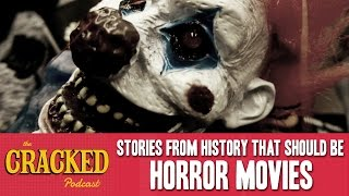 Download Stories From History That Should Be Horror Movies - The Cracked Podcast Video