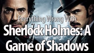 Download Everything Wrong With Sherlock Holmes: A Game of Shadows Video