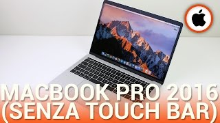 Download Apple MacBook Pro 13 (2016) senza Touch Bar, recensione in italiano Video