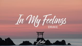 Download Drake - In My Feelings (Lyrics) Video