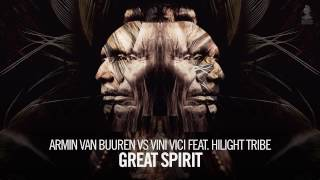 Download Armin van Buuren vs Vini Vici feat. Hilight Tribe - Great Spirit (Extended Mix) Video