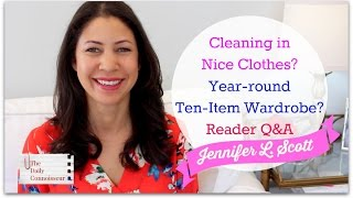 Download Cleaning in Nice Clothes? Year Round Ten Item Wardrobe? Cutting Distractions? Reader Q&A Video