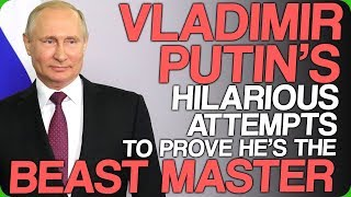 Download Vladimir Putin's Hilarious Attempts to Prove He's The Beast Master (My Stupid Photos) Video