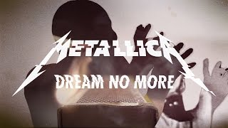 Download Metallica: Dream No More Video
