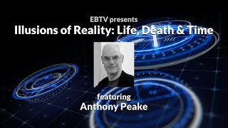 Download Illusions of Reality: Life, Death & Time ft. Anthony Peake Video