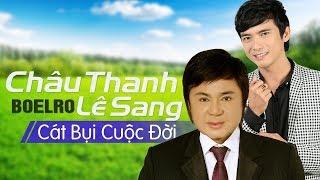 Download Cát Bụi Cuộc Đời - Lê Sang ft. Châu Thanh [MV HD] Video