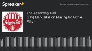 Download [315] Mark Titus on Playing for Archie Miller Video