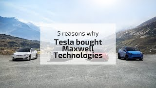 Download 5 reasons why Tesla bought Maxwell Tech Video