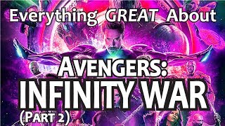 Download Everything GREAT About Avengers: Infinity War! (Part 2) Video