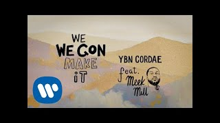 Download YBN Cordae - We Gon Make It (feat. Meek Mill) Video