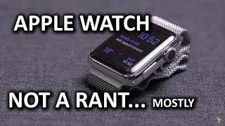 Download The Apple Watch - Not a rant.. I promise! Video