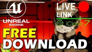 Download Unreal Engine 4 Live Link for iClone 7 - FREE DOWNLOAD Video
