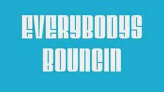Download Everybodys Bouncin Video