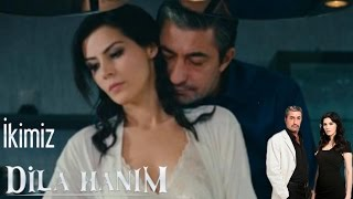 Download Dila Hanım - İkimiz Video