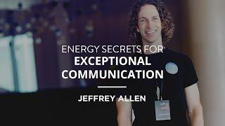 Download Energy Secrets for Exceptional Communication - Jeffrey Allen Video