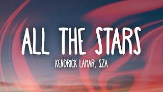 Download Kendrick Lamar, SZA - All The Stars (Lyrics) Video
