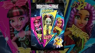Download Monster High: Electrified Video