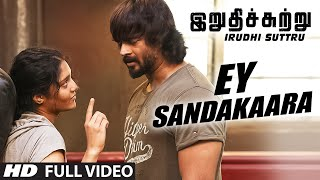 Download Ey Sandakaara Full Video Song || ″Irudhi Suttru″ || R. Madhavan, Ritika Singh Video
