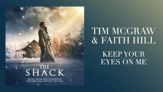"Download Tim McGraw & Faith Hill's ""Keep Your Eyes On Me"" from The Shack Video"