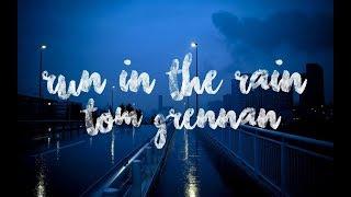 Download Tom Grennan - Run in the Rain (Lyrics) Video