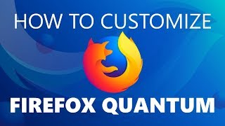 Download 10 Ways to Customize Firefox Quantum You Should Know! Video