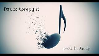 Download Dance tonight ( electro-pop, dance, house beat) prod. by Jandy Video