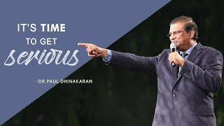Download It's Time To Get Serious...!   Dr. Paul Dhinakaran Video