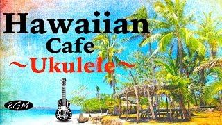 Download Relaxing Hawaiian Cafe Music - Ukulele & Guitar Instrumental Music - Chill Out Music For Work, Study Video