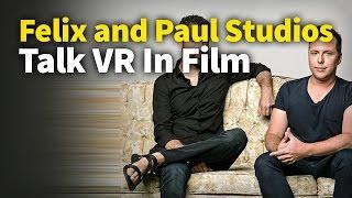 Download Felix and Paul Studios Talk VR In Film Video