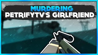 Download Murdering PetrifyTV's Girlfriend :3 | ROBLOX Phantom Forces [BETA] Video