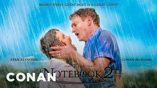 "Download Ryan Reynolds & Conan Star In ""The Notebook 2"" - CONAN on TBS Video"