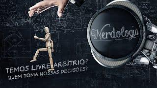Download Temos livre-arbítrio? Quem toma nossas decisões? | Nerdologia Video