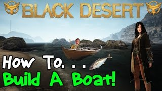Download Black Desert Online: How To Build a Boat Video