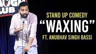 Download Waxing - Stand Up Comedy ft. Anubhav Singh Bassi Video