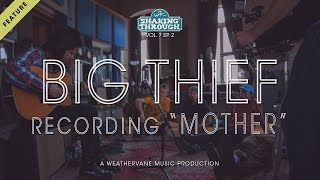 Download Big Thief w. Luke Temple - Recording 'Mother' | Shaking Through (Feature) Video